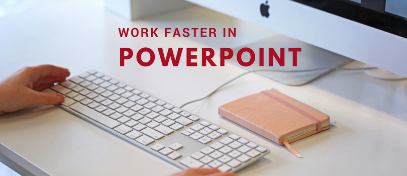 4 Ways to Work Faster in PowerPoint 2016 That You SHOULD Know
