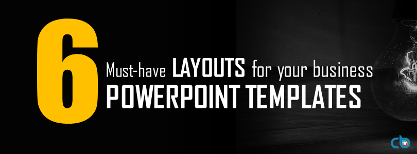 6 Must-Have Layout Slides For Your Business PowerPoint Templates